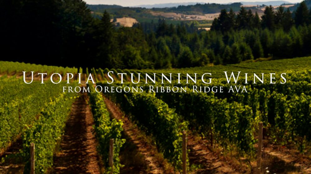 Utopia – Stunning Wines from Oregon